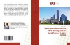 Buchcover von L'émergence économique et le développement durable dans la zone CEMAC