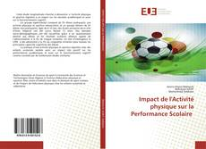 Bookcover of Impact de l'Activité physique sur la Performance Scolaire