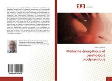 Bookcover of Médecine énergétique et psychologie biodynamique