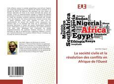 La société civile et la résolution des conflits en Afrique de l'Ouest的封面