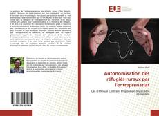 Buchcover von Autonomisation des réfugiés ruraux par l'entreprenariat
