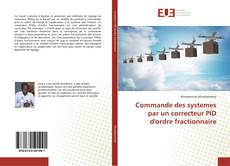 Bookcover of Commande des systemes par un correcteur PID d'ordre fractionnaire
