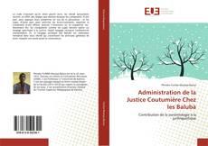 Copertina di Administration de la Justice Coutumière Chez les Balubà