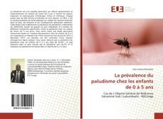 Portada del libro de La prévalence du paludisme chez les enfants de 0 à 5 ans