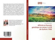 Bookcover of Affinité et Parenté génétique en zones L et M de Guthrie 1948