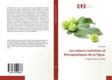 Couverture de Les valeurs nutritives et thérapeutiques de la figue