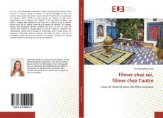 Bookcover of Filmer chez soi, filmer chez l'autre