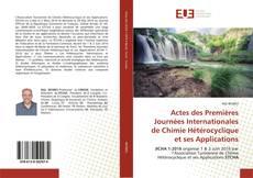 Bookcover of Actes des Premières Journées Internationales de Chimie Hétérocyclique et ses Applications