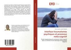Bookcover of Interface traumatismes psychiques et processus méta-cognitif