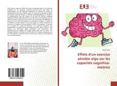 Copertina di Effets d'un exercice aérobie aigu sur les capacités cognitivo-motrice