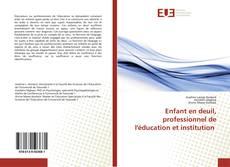 Bookcover of Enfant en deuil, professionnel de l'éducation et institution