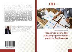 Couverture de Proposition de modèle d'accompagnement des jeunes en Agribusiness