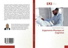 Bookcover of Ergonomie Physique et Cognitive
