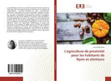 Copertina di L'agriculture de proximité pour les habitants de Nyon et alentours