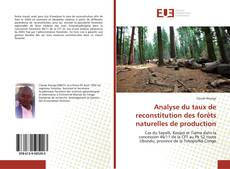 Analyse du taux de reconstitution des forêts naturelles de production的封面