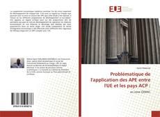 Copertina di Problématique de l'application des APE entre l'UE et les pays ACP :