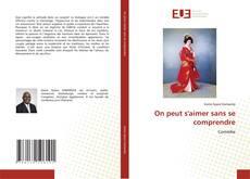 Bookcover of On peut s'aimer sans se comprendre