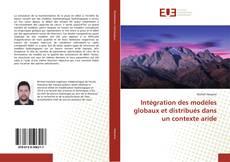 Couverture de Intégration des modéles globaux et distribués dans un contexte aride