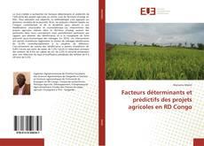Bookcover of Facteurs déterminants et prédictifs des projets agricoles en RD Congo