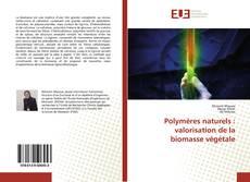 Capa do livro de Polymères naturels : valorisation de la biomasse végétale