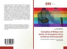 Bookcover of Complexe d'Œdipe mal résolu et émergence de la tendance homosexuelle