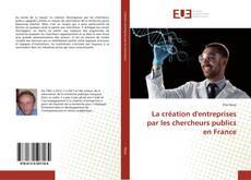 Buchcover von La création d'entreprises par les chercheurs publics en France