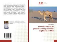 Bookcover of Les mécanismes de protection des personnes déplacées au Mali