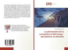 Copertina di Le phénomène de la corruption en RD Congo : perceptions et attitudes