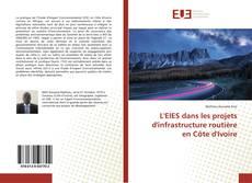 Bookcover of L'EIES dans les projets d'infrastructure routière en Côte d'Ivoire
