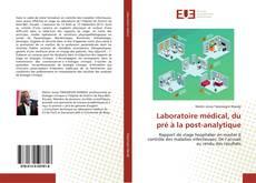Laboratoire médical, du pré à la post-analytique kitap kapağı