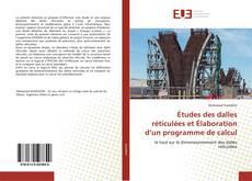 Bookcover of Études des dalles réticulées et Élaboration d'un programme de calcul