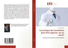 Capa do livro de La pratique de l'anesthésie dans l'Est algérien: où on est-il?