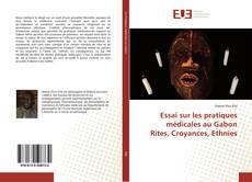 Capa do livro de Essai sur les pratiques médicales au Gabon Rites, Croyances, Ethnies
