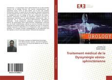 Couverture de Traitement médical de la Dyssynérgie vésico-sphinctérienne