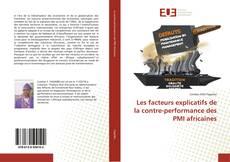 Bookcover of Les facteurs explicatifs de la contre-performance des PMI africaines