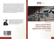 Japan and the West: mutual influences in applied arts (1540-1960)的封面