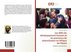 Couverture de Les défis du développement humain et les processus de réconciliation en Afrique de l'Ouest