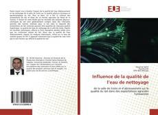Bookcover of Influence de la qualité de l'eau de nettoyage