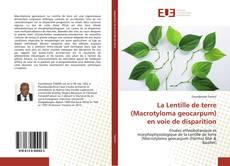 Couverture de La Lentille de terre (Macrotyloma geocarpum) en voie de disparition