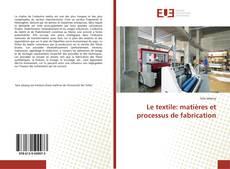 Обложка Le textile: matières et processus de fabrication