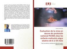 Copertina di Évaluation de la mise en œuvre du protocole national PCIMA chez les enfants malnutris aigus sévères de 6 à 59 mois