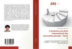Bookcover of L'évolution du droit international des immunités pénales - Tome 2