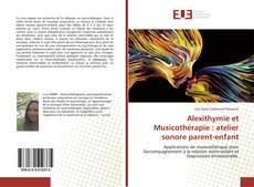 Bookcover of Alexithymie et Musicothérapie : atelier sonore parent-enfant