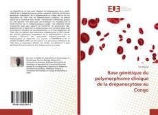 Couverture de Base génétique du polymorphisme clinique de la drépanocytose au Congo