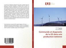 Bookcover of Commande et diagnostic de la GS dans une production éolienne