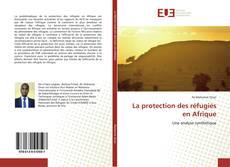 Bookcover of La protection des réfugiés en Afrique