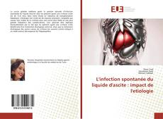 Bookcover of L'infection spontanée du liquide d'ascite : impact de l'etiologie