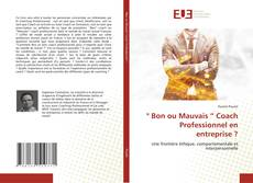 """Bookcover of """" Bon ou Mauvais """" Coach Professionnel en entreprise ?"""
