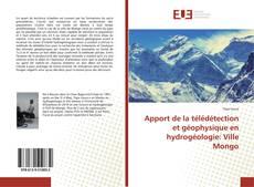 Couverture de Apport de la télédétection et géophysique en hydrogéologie: Ville Mongo