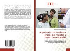 Bookcover of Organisation de la prise en charge des malades à travers une mutualité